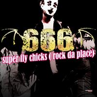 666 - Super Fly Chicks (Rock Da Place) (Special Maxi Edition)