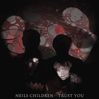Neils Children - Trust You