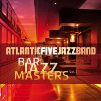 Atlantic Five Jazz Band - Bar Jazz Masters, Vol. 1 (Remastered)
