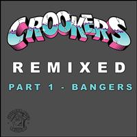 Crookers - Crookers Remixed, Pt. 1