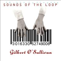 Gilbert O'Sullivan - Sounds Of The Loop (DeLuxe)