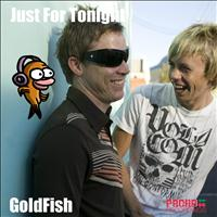 Goldfish - Just For Tonight