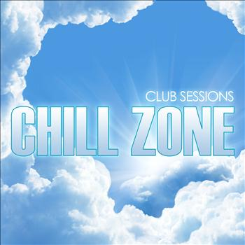 Various Artists - Club Sessions Chill Zone