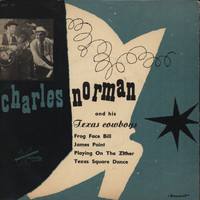 Charlie Norman - Charles Norman And His Texas Cowboys