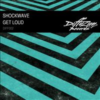 Shockwave - Get Loud