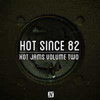 Hot Since 82 - Hot Jams Volume 2