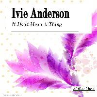 Ivie Anderson - Ivie Anderson: It Don't Mean a Thing