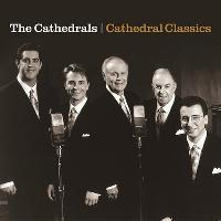 The Cathedrals - Cathedral Classics