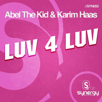 Abel The Kid & Karim Haas - Luv 4 Luv