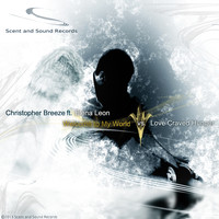 Christopher Breeze feat. Elena Leon - Welcome to My World vs. Love Craved Hunger