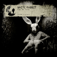 White Rabbit - Fool Me Twice