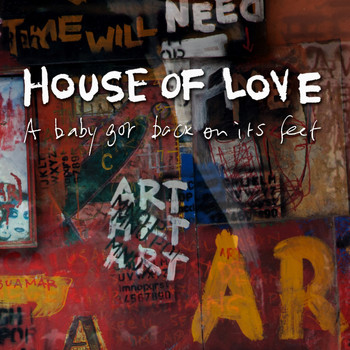 The House Of Love - A Baby Got Back On Its Feet