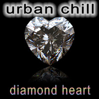 Urban Chill - Diamond Heart