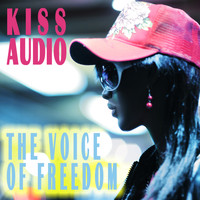 Kiss Audio - The Voice of Freedom