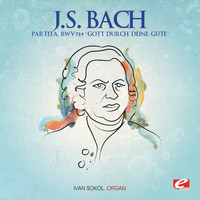 "Ivan Sokol - J.S. Bach: Partita, BWV 724 ""Gott durch deine Güte"" (Digitally Remastered)"