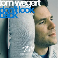 Tom Wegert - Don't Look Back