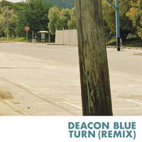 Deacon Blue - Turn (Remix)