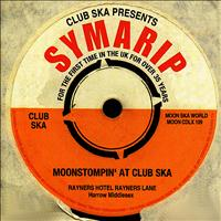 Symarip - Moonstompin' At Club Ska