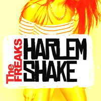 The Freaks - Harlem Shake