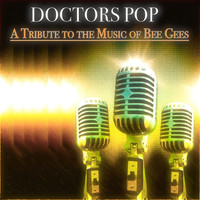Doctors Pop - A Tribute to the Music of Bee Gees