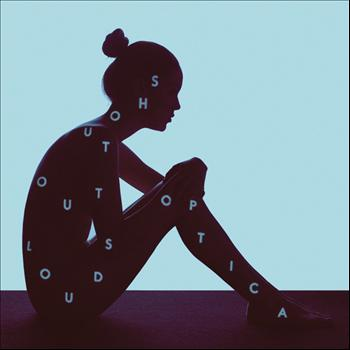 Shout Out Louds - Optica
