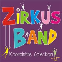 Circus Band - Zircus Band Komplette Colection