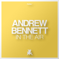 Andrew Bennett - In The Air