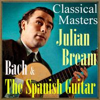 Julian Bream - Bach & The Spanish Guitar, Classical Masters
