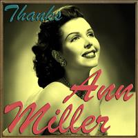 Ann Miller - Thanks