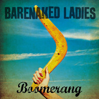 Barenaked Ladies - Boomerang - Single