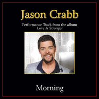 Jason Crabb - Morning Performance Tracks