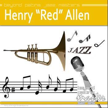 "Henry ""Red"" Allen - Beyond Patina Jazz Masters: Henry ""Red"" Allen"