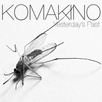Komakino - Yesterday's Past