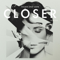 Tegan And Sara - Closer Remixed