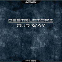 Destructorz - Our Way