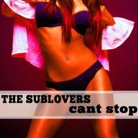 The Sublovers - Can't Stop
