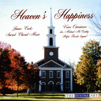 Michael McCarthy - Cook, J.: Heaven's Happiness (Sacred Choral Music)