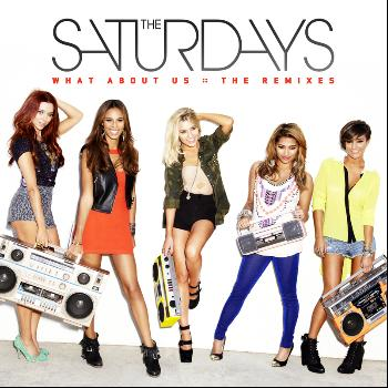 The Saturdays - What About Us (The Remixes)