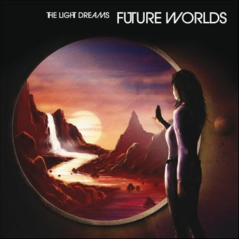 The Light Dreams - Future Worlds