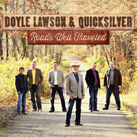 Doyle Lawson & Quicksilver - Roads Well Traveled