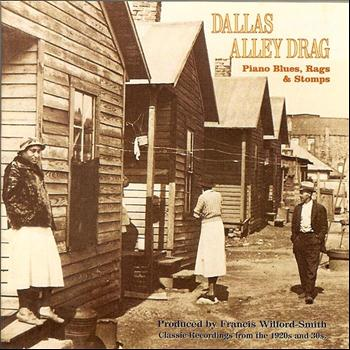 Various Artists - Dallas Alley Drag: Piano Blues, Rags, & Stomps