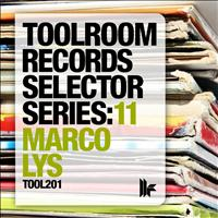 Marco Lys - Toolroom Records Selector Series 11: Marco Lys