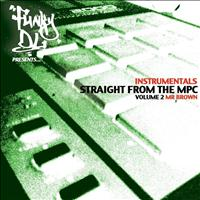 Mr Brown - Straight from the MPC, Vol. 2 (Funky DL Presents Mr Brown)