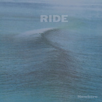 Ride - Nowhere (Expanded)