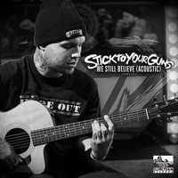 Stick To Your Guns - We Still Believe [Acoustic]