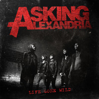 Asking Alexandria - Life Gone Wild EP