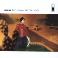 Kinnda - Don't Bring Sand To The Beach