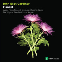 John Eliot Gardiner - Handel : Water Music, Concerti grossi, Israel in Egypt, The Ways of Zion Do Mourn & Semele