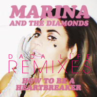 Marina And The Diamonds - How To Be A Heartbreaker Remixes