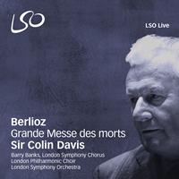 Sir Colin Davis - Berlioz: Grande Messe des morts